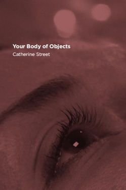 Your Body of Objects by Catherine Street publication cover